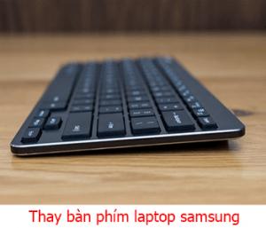 Thay bàn phím laptop Samsung tại nhà Hà Nội
